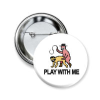 "Значок ""Play With Me"" (SALE!)"
